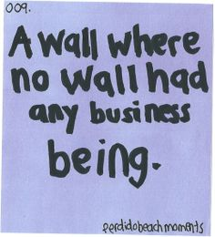Stop butting into everybody's business wall!
