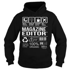 Awesome Tee For Magazine Editor T-Shirts, Hoodies. ADD TO CART ==► https://www.sunfrog.com/LifeStyle/Awesome-Tee-For-Magazine-Editor-Black-Hoodie.html?id=41382