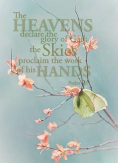 Psalms The heavens declare the glory of God; And the firmament shows His handiwork. Scripture Verses, Bible Scriptures, Bible Quotes, Psalm 9, Biblia Online, Spiritual Inspiration, God Is Good, Jesus Loves, Christian Inspiration