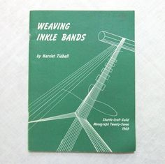Weaving Inkle Bands by Harriet Tidball, 1969. Inkle bands are woven on looms and are flat, narrow bands. Popular uses are guitar and camera