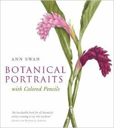 Botanical Portraits with Colored Pencils: Ann Swan: 9780764169748: Amazon.com: Books