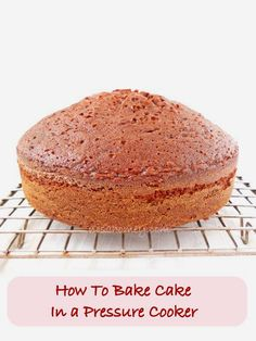 Cooking Is Easy: How To Make Cake In A Pressure Cooker
