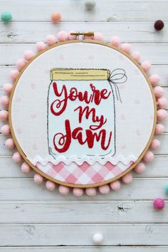 Stitch up this sweet You're My Jam embroidery hoop art! A perfect project for Valentine's Day or just to show off in your kitchen.