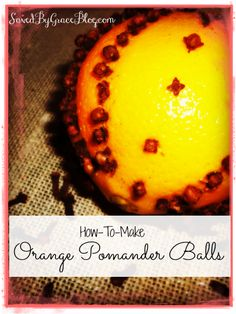 Orange Pomanders are a lovely scent for Autumn! Here is a how-to make these simple air fresheners!