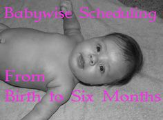 The Journey of Parenthood...: Birth-Six Month Babywise Schedule