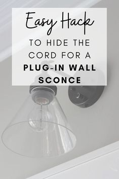 How to hide the wires for a plug in wall sconce. Head over to the blog for all the tips on this plug in wall sconce DIY hack that will easily upgrade your lighting.