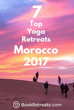 7 Top Yoga Retreats In Magical Morocco 2017 | A curated set of retreats for those feeling like they want an adventure in an exotic area. Lots of yoga + surfing in here :) @ https://bookretreats.com/blog/7-top-yoga-retreats-in-morocco-2017-magical-destination/