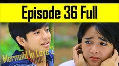Mermaid In Love 2 Dunia Episode 36 - Hal Yang Ku Inginkan.