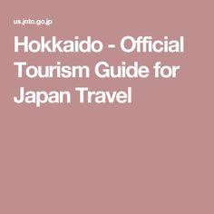 Hokkaido - Official Tourism Guide for Japan Travel