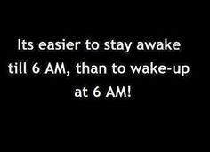 Either way, I hate 6 AM...