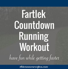 Need a break from traditional speed intervals? Try this effort-based fartlek countdown running workout to have fun while getting faster!