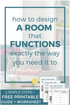 Three simple steps to designing a room that functions for your entire family. Use this free printable worksheet to plan your space and create a home you love. #interoirdesign #decoratingideas #printable #homedecor #homedecorating #diydecorating #diy #decorating #livingroom #bedroomdecor #function #organization #decor #homedesign #decoratingtutorial #howtodecorate #decoratingtips via @heytherehome