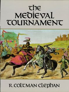 The Medieval Tournament by R. Coltman Clephan  Complete, detailed history of English and European tournaments, based on rare manuscripts and original sources. Topics include Arthurian and other round tables, body armor, chain mail, plate armor, royal jousts, introduction of firearms in the 14th century, the tilt, effigies, trial by combat, duels and many other aspects. 24 illustrations. Bibliography. Index.