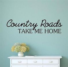 Country-Roads-Take-Me-Home-Vinyl-Decal-Wall-Stickers-Words-Letters-Home-Decor