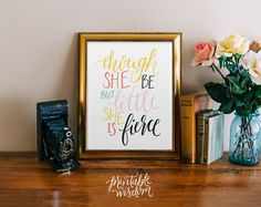 Though she be but little, wall art print, printable wisdom art wall nursery decor, she is fierce, quote printable hand lettered print by PrintableWisdom on Etsy https://www.etsy.com/listing/209821921/though-she-be-but-little-wall-art-print