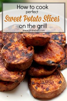 How to cook perfect sweet potato slices on the grill |  www.pinkwhen.com