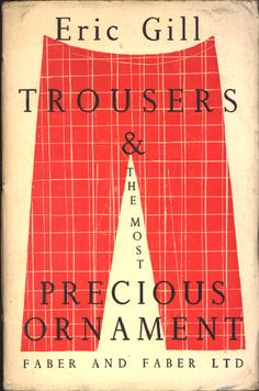 Trousers & the most precious ornament - Eric Gill