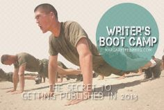 Writers Boot Camp: How to Get Published in 2013 {she gets real...writing isn't a free pass ticket!}