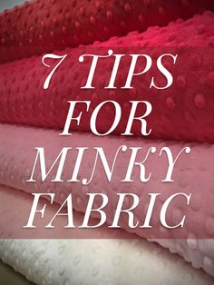 Tips for using Minky Fabric