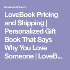 LoveBook Pricing and Shipping | Personalized Gift Book That Says Why You Love Someone | LoveBook Online