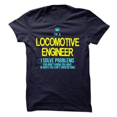 I'm A LOCOMOTIVE ENGINEER T-Shirts, Hoodies. BUY IT NOW ==►…
