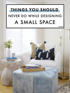 These are the things you should *never* do while designing a small space.