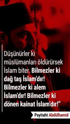 İstikbal Allah'ındır!  #PayitahtAbdülhamid Her Cuma TRT 1'de  #AbdülhamidHan #ekippayitaht #payitaht #bülentinal Islam, Turkey, History, Words, Quotes, Knowledge, Religion, Writer, Dating
