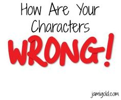 A character's false beliefs drive their emotional arc. Do you know how your characters are wrong?