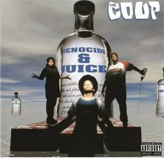 51. The Coup - Genocide & Juice (1994)