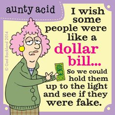 Aunty Acid Comic Strip, August 07, 2014 on GoComics.com