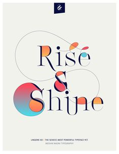 Rise & Shine. Made with the new Lingerie Xo - The Sexiest, Most Powerful Typeface Yet. By Moshik Nadav Typography. Available on: www.moshik.net #lingeriexo #xo #typography #type #newfont #newtypeface #fonts #font #typeface #fashion #fashiontypography #fashionmagazine #logo #logotype #moshik #moshiknadav #ligatures #ligature #typografie #swashes #graphicdesign #branding #packaging #posters #riseandshine