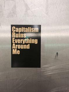 vollzeitjunkie: Capitalism ruins everything around me gotta get that dolla bill y'all
