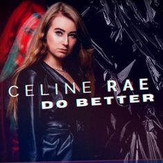 'Do Better' by Celine Rae is the Perfect Pop-Dance Anthem to Groove to this Season Celine Rae #DoBetter #PopMusic #Dance #Spotify #thetunesclub