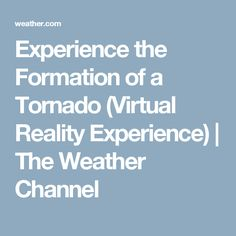 Experience the Formation of a Tornado (Virtual Reality Experience) | The Weather Channel
