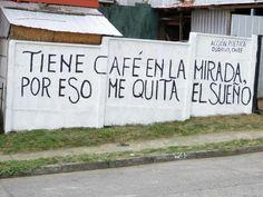 """""""Você tem café no olhar, por isso me tira o sono"""" - Acción Poética en Chile (Osorno)"""