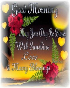 Good morning sister and all. Have a lovely day. xxx take care and keep safe ❤❤❤😘 Good Morning Sweetheart Quotes, Beautiful Morning Quotes, Good Morning God Quotes, Good Morning Prayer, Good Morning Texts, Morning Blessings, Good Morning Picture, Good Morning Friends, Good Morning Messages