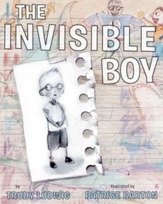 The Invisible Boy by Trudy Ludwig/ feeling invisible at school, teacher is busy with other children, he eats alone, no one seems to pay attention. When a new child comes to school things change. The Invisible Boy, Feeling Invisible, Fun Classroom Activities, Book Activities, Books For Boys, Childrens Books, Ya Books, Teaching Kids, Kids Learning