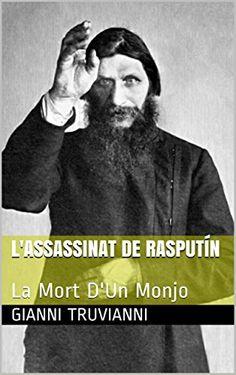 L'Assassinat De Rasputín: La Mort D'Un Monjo (Catalan Edition) by Gianni Truvianni http://www.amazon.com/dp/B00YYCGDNS/ref=cm_sw_r_pi_dp_1.Fbxb1TSN65M