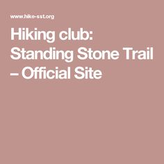 Hiking club: Standing Stone Trail – Official Site