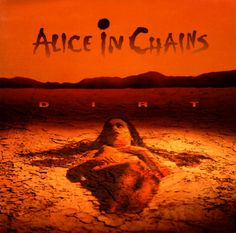"""Alice In Chains """"Dirt"""", 1992"""