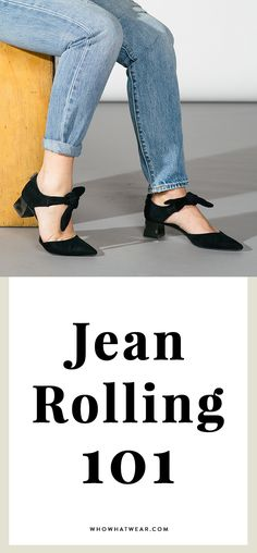 The right way to roll your jeans.