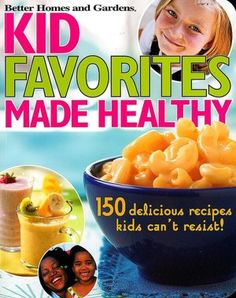 Kid Favorites Made Healthy (Better Homes and Gardens): 150 Delicious Recipes Kids Can't Resist (Better Homes & Gardens Cooking) Healthy Tacos, Healthy Meals For Kids, Healthy Cooking, Kids Meals, Healthy Recipes, Delicious Recipes, Cooking Kale, Cooking Salmon, Quick Recipes