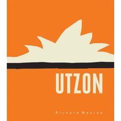 Richard Weston / Utzon: Inspiration, Vision, Architecture