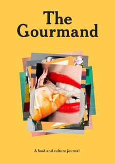 The Gourmand — a food and culture journal - Creative Journal