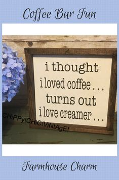 """ i thought i loved coffee . turns out i love creamer "" Rustic sign painted white with black l . Little's Coffee, Coffee Signs, I Love Coffee, Funny Coffee, Roasters Coffee, Coffee Americano, Coffee Truck, Coffee Creamer, H & M Home"
