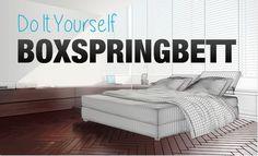 DIY Boxspringbett - Das Luxusbett zum selber bauen