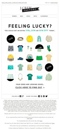Sent: 3/17/14 SL:'Feeling lucky, Tera?' St. Patrick's Day email from J. Crew Factory focused on luck with a mystery offer sale up to 30%.: