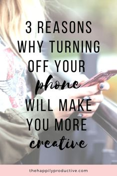 3 reasons why turning off your phone will make you more creative - THP Self Development, Personal Development, Leadership Development, Reaching Goals, Improve Yourself, Make It Yourself, The Calling, Productivity Hacks, Bettering Myself