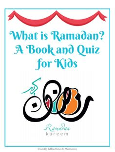 What is Ramadan? A Book and Quiz for kids only on muslimommy.com