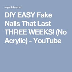 DIY EASY Fake Nails That Last THREE WEEKS! (No Acrylic) - YouTube